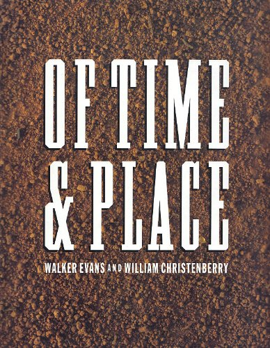 Of Time and Place Walker Evans and William Christenberry: Southall, Thomas W.