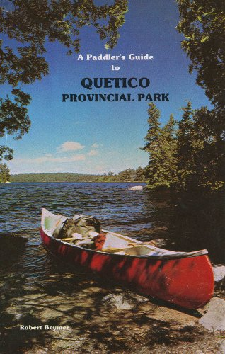 Paddler's Guide to Quetico Provincial Park: Robert Beymer