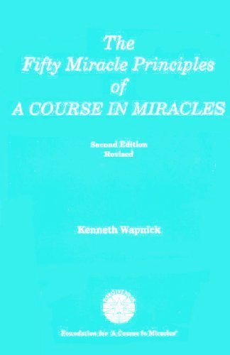 The Fifty Miracle Principles of A Course: Wapnick, Kenneth