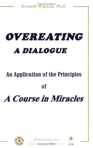 9780933291119: Overeating: A Dialogue: An Application of the Principles of A Course in Miracles