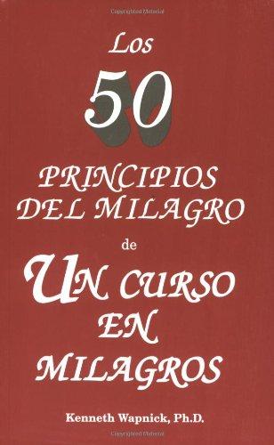 9780933291195: Los 50 Principos Del Milagro De Un Curso En Milagros (Spanish Edition)