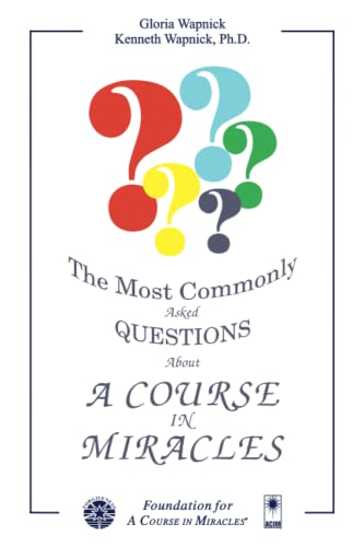 9780933291218: The Most Commonly Asked Questions About 'A Course in Miracles'