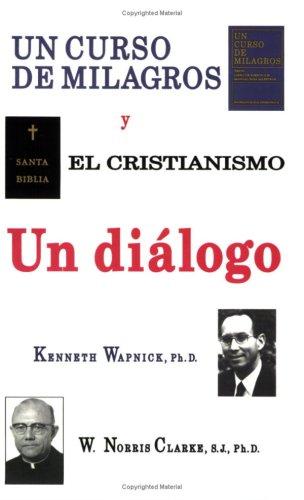 9780933291225: UN CURSO DE MILAGROS y el cristianismo - Un diálogo (Spanish Edition)