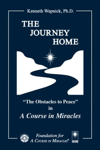 9780933291249: The Journey Home: The Obstacles to Peace in A Course in Miracles