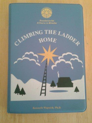 9780933291485: Climbing the Ladder Home