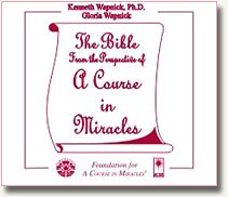 The Bible from the Perspective of a Course in Miracles: Gloria, Wapnick, Kenneth