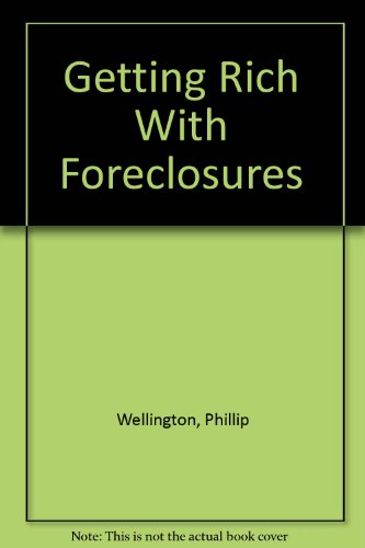 9780933301849: Getting Rich With Foreclosures
