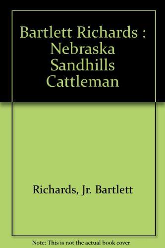 9780933307056: Bartlett Richards : Nebraska Sandhills Cattleman