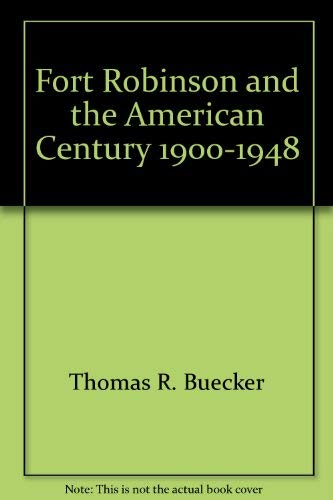 9780933307292: Fort Robinson and the American century, 1900-1948