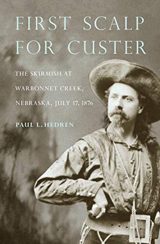 9780933307308: First Scalp for Custer : The Skirmish at Warbonnet Creek, Nebraska July 17, 1876 with a Short History of the Warbonnet Battlefield