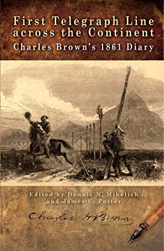 9780933307322: First Telegraph Line Across the Continent: Charles Brown's 1861 Diary