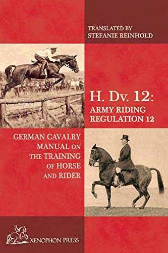 9780933316515: H. Dv. 12 German Cavalry Manual: On the Training Horse and Rider