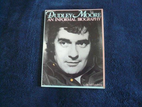 Dudley Moore: An Informal Biography. - mit signierter Karte: Moore, Dudley; Lenburg, Jeff