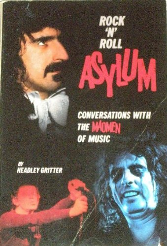 9780933328730: Rock 'N' Roll Asylum: Conversations With the Madmen of Music