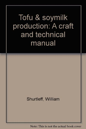 9780933332010: Tofu & soymilk production: A craft and technical manual