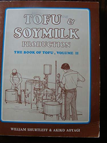 9780933332133: Tofu and Soymilk Production (Book of Tofu Vol 2)