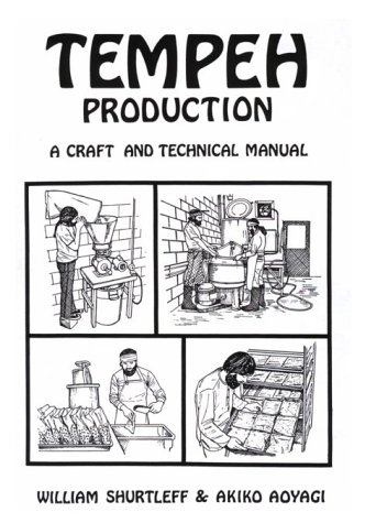9780933332232: Tempeh Production: A Craft and Technical Manual (Soyfoods Production, No. 3)
