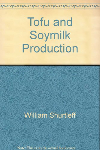 9780933332737: Tofu and Soymilk Production