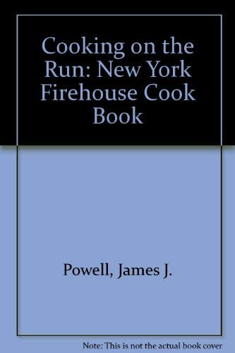 9780933341982: Cooking on the Run: A Firehouse Cookbook
