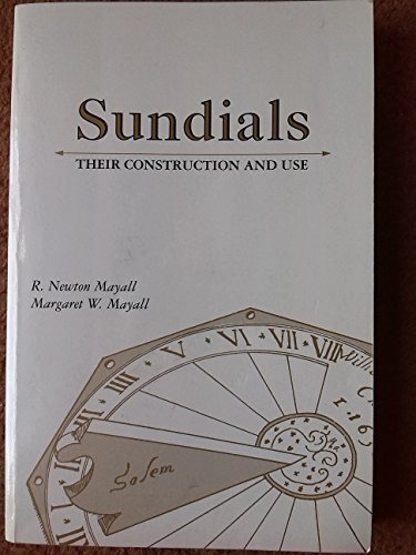 9780933346710: Sundials: Their Construction and Use