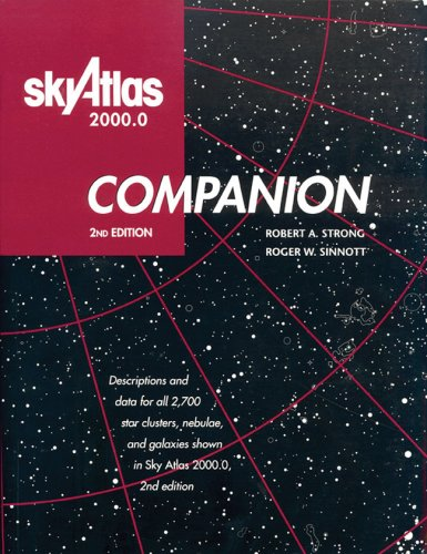 Sky Atlas 2000.0 Companion, 2nd Edition: Strong, Robert A.; Sinnott, Roger W.