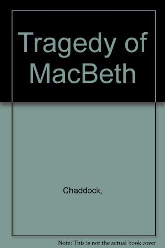 The Tragedy of MacBeth: Shakespeare, William; Chaddock,