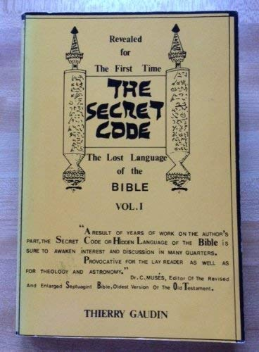 The secret code, or, The hidden language of the Bible: Gaudin, Thierry