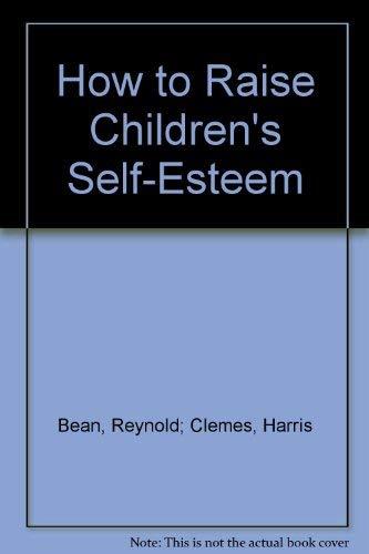 9780933358751: How to Raise Children's Self-esteem (The Whole Child)