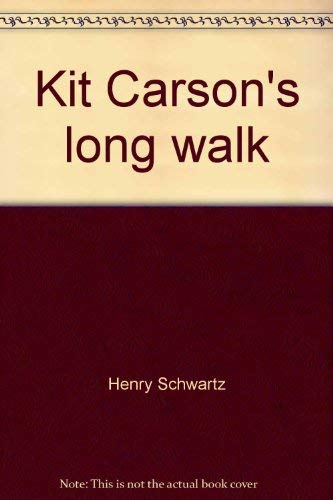 9780933362031: Kit Carson's long walk: And other true tales of old San Diego
