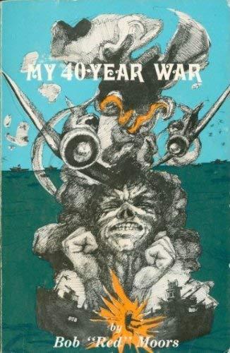 "My 40-Year War: Bob ""Red"" Moors"