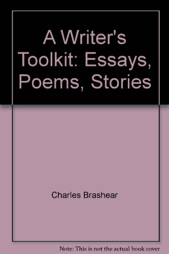 A Writer's Toolkit: Essays, Poems, Stories