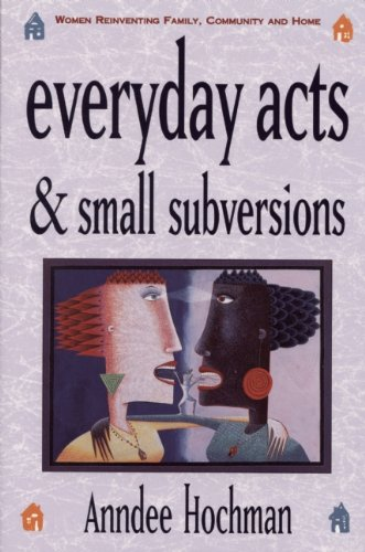 9780933377264: Everyday Acts And Small Subver