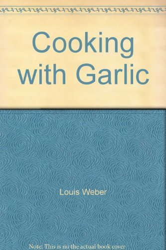 9780933380394: Cooking with Garlic