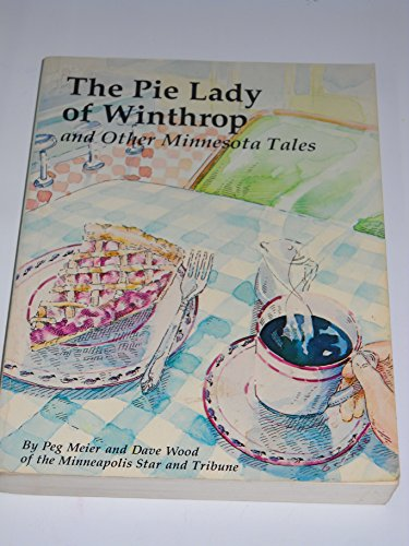 The Pie Lady of Winthrop: And Other: Meier, Peg; Wood,