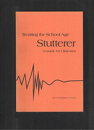9780933388116: Treating the School Age Stutterer: A guide for Clinicians