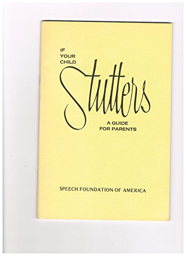9780933388161: If your child stutters: A guide for parents (Publication / Speech Foundation of America)