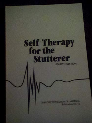 9780933388208: Self-therapy for the stutterer (Publication)