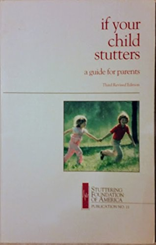 9780933388239: If Your Child Stutters: A Guide for Parents (Publication (Speech Foundation of America), No. 11.)