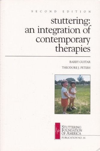 Stuttering: An Integration of Contemporary Therapies: Barry Guitar