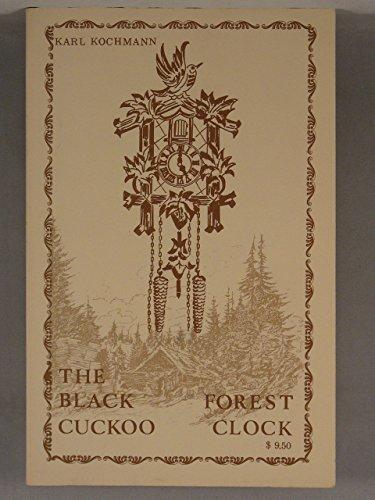 The Black Forest Cuckoo clock (European clockmaking): Kochmann, Karl