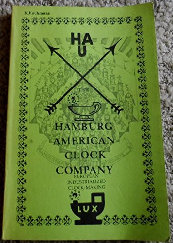 9780933396104: The Hamburg American Clock Company (European clockmaking)