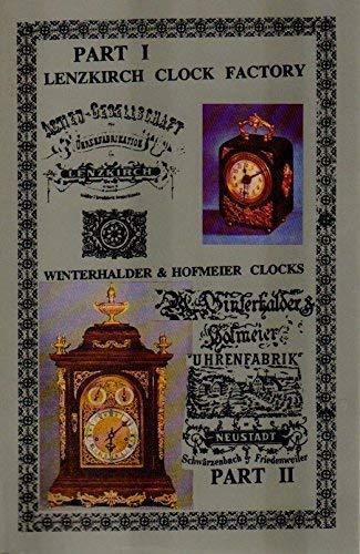 European Industrialized Clockmaking Part I Lenzkirch Clock: Kochmann, Karl