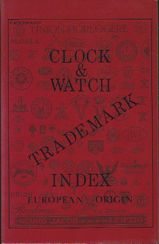 9780933396197: Clock and watch trademark index: Austria, England, France, Germany, Switzerland