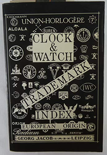 9780933396272: Clock and watch trademark index: European origin : Austria, England, France, Germany, Switzerland