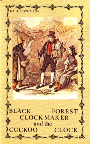 9780933396302: Black Forest Clockmaker and the Cuckoo Clock
