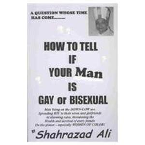 How to Tell If Your Man Is Gay or Bisexual (0933405103) by Shahrazad Ali