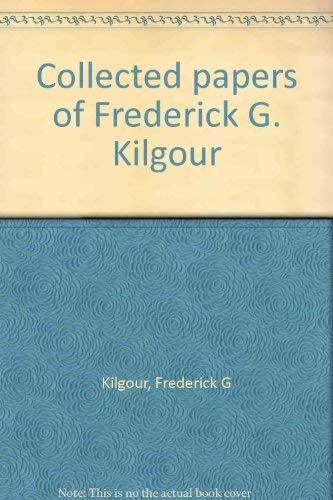Collected Papers of Frederick G. Kilgour (2 books)