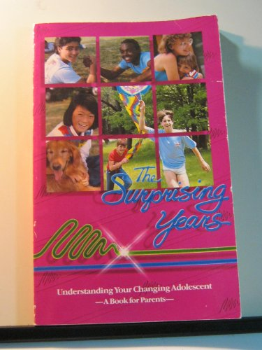 Surprising Years: Understanding Your Changing Adolescent : A Book for Parents (0933419252) by Cliff Schimmels; Hank Resnik