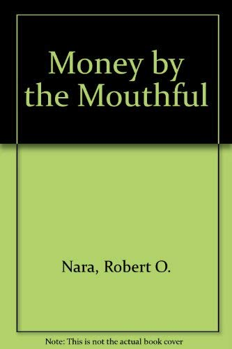 9780933420007: Money by the Mouthful