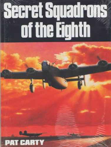 Secret Squadrons of the Eighth: Carty, Pat